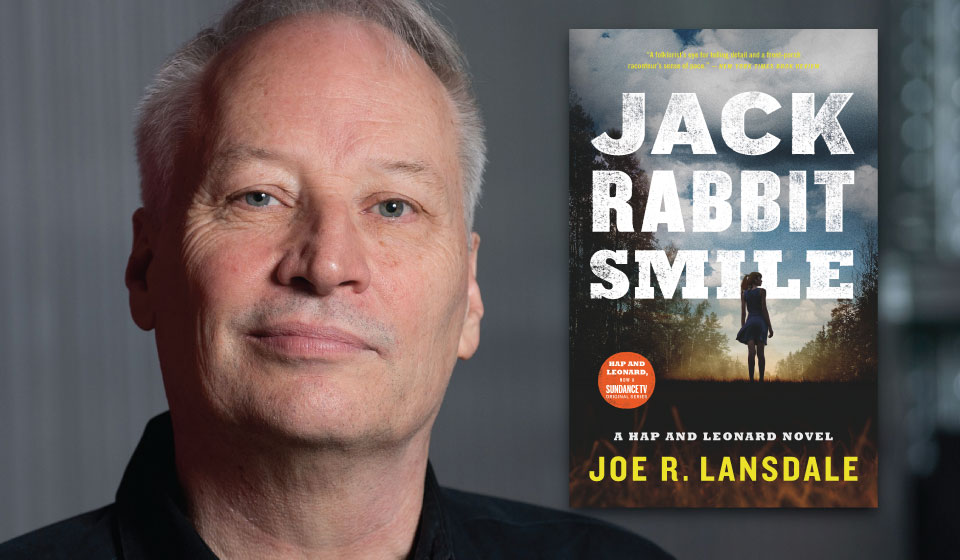 Author Joe Landsdale and the cover of his book Jackrabbit Smile